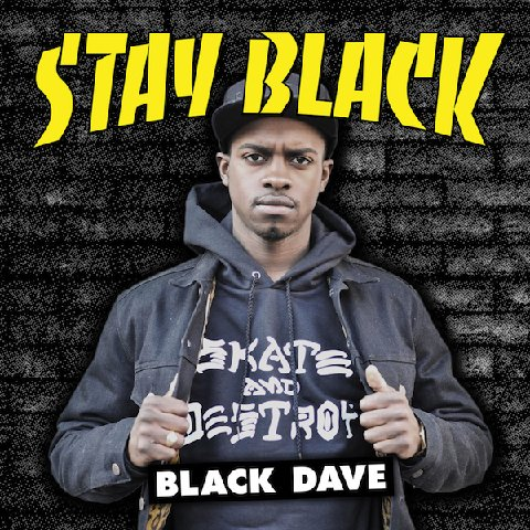 New Mixtape – Black Dave 'Stay Black'