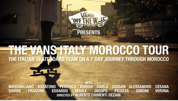 The Vans Italy Marocco Tour video
