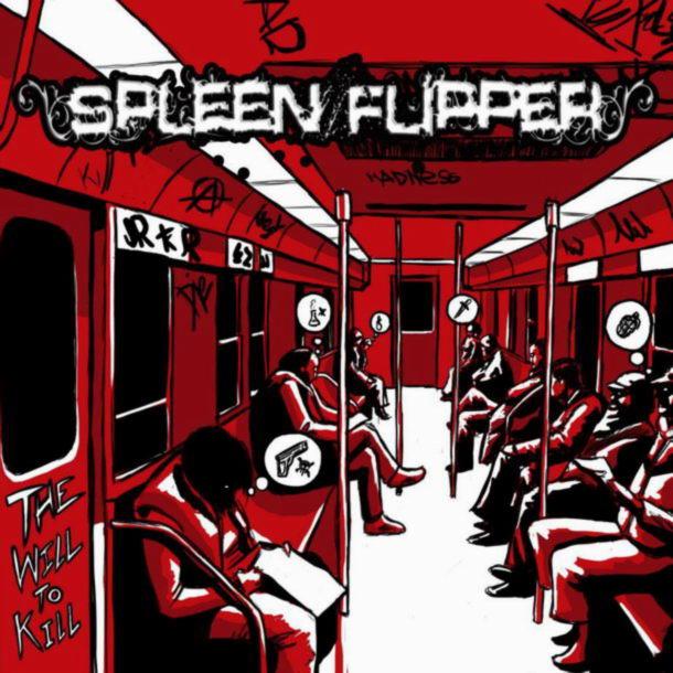 Spleen Flipper 'The Will To Kill'