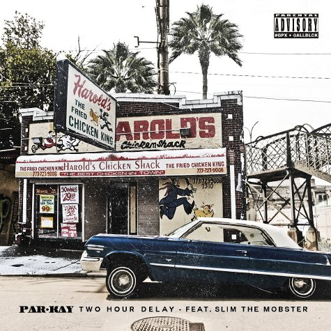Parkay f/ Slim The Mobster 'Two Hour Delay'