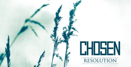Chosen - Resolution