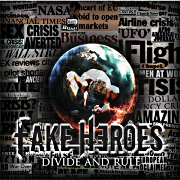 Fake Heroes 'Divide And Rule'
