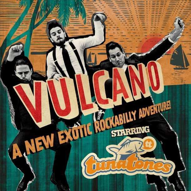 Tunatones 'Vulcano'