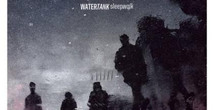 Watertank - Sleepwalk