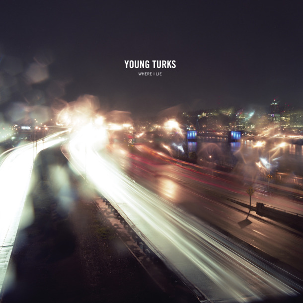 Young Turks 'Where I Lie'