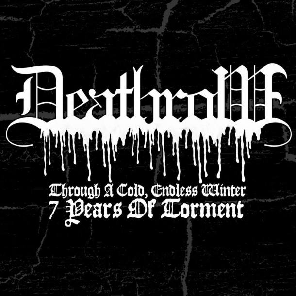 Deathrow 'Though A Cold, Endless Winter. 7 Years Of Torment'