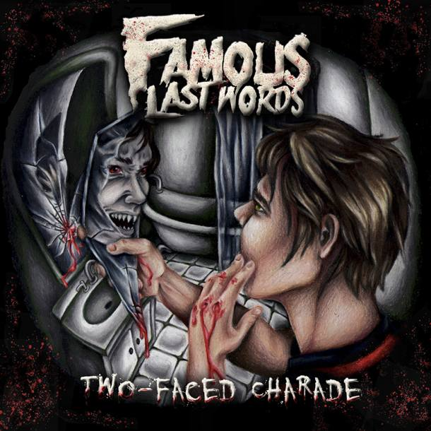 Famous Last Words 'Two-Faced Charade'