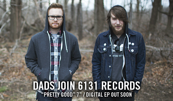 6131 Records signs Dads / plan EP release + full U.S. tour3