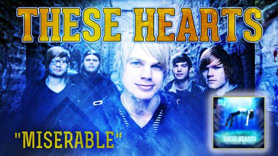 These Hearts release 'Miserable' lyric video