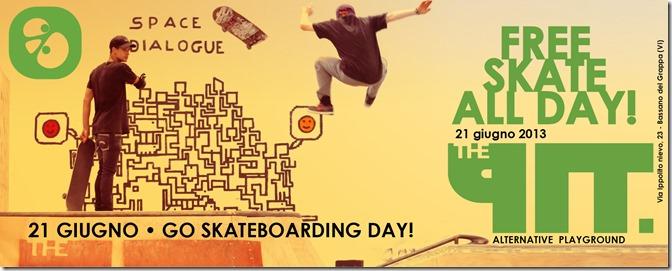 Go Skateboarding Day   venerdì 21 giugno 2013   Free skate @ The Pit