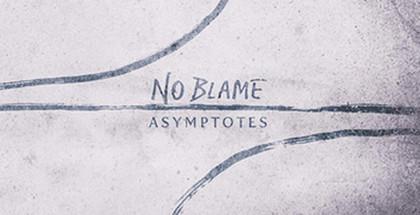 No Blame - Asymptotes
