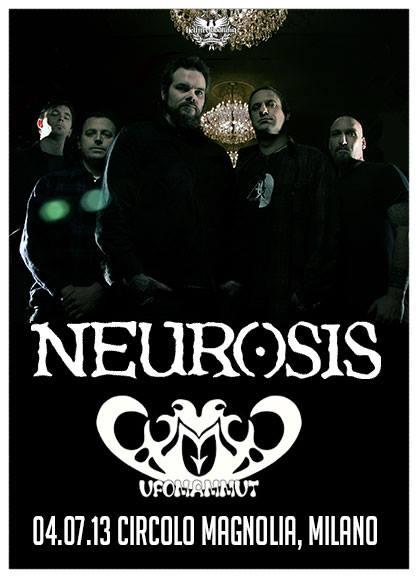 4 Luglio 2013 | Neurosis + Ufomammut @ Circolo Magnolia – Milano