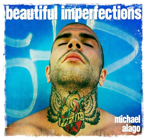 NYC photographer and music producer Michael Alago announces artist talk and photography exhibition of 'Beautiful Imperfections'