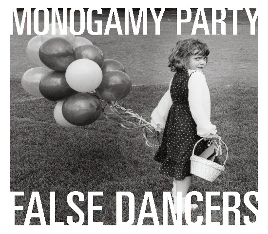 Monogamy Party 'False Dancer'