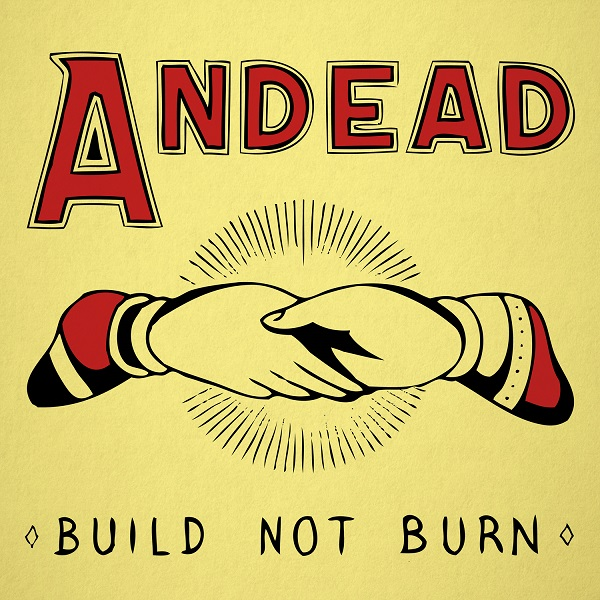 Andead 'Build Not Burn'