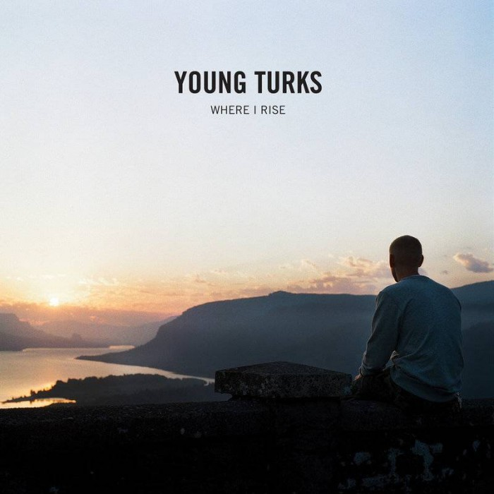 Young Turks 'Where I Rise'