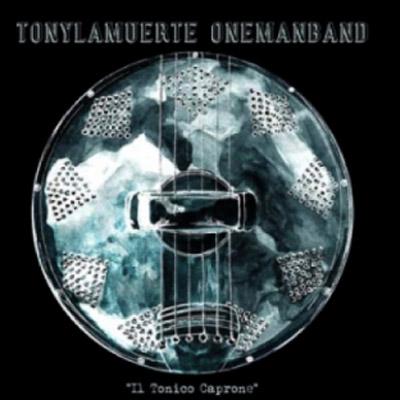 Tonylamuerte Onemanband 'Il Tonico Caprone'