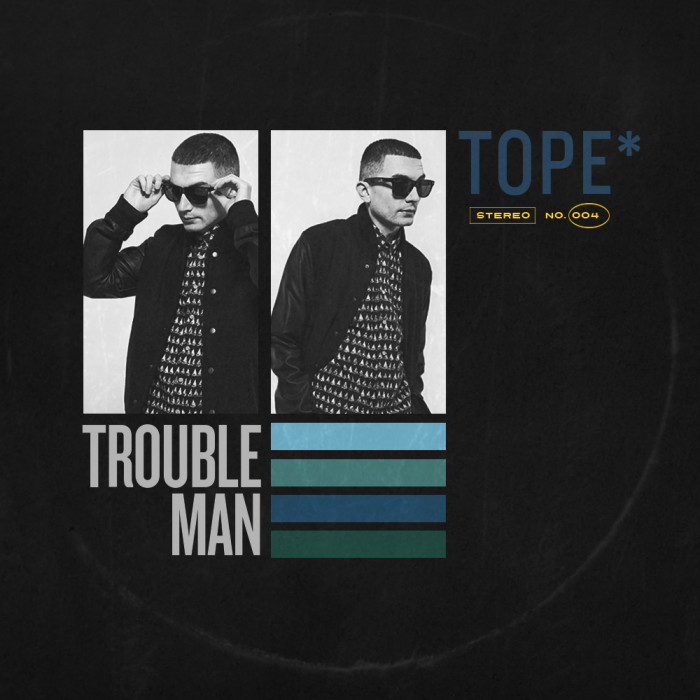 Tope 'Trouble Man'