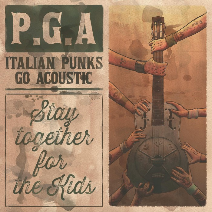 PGA – Italian Punks Go Acoustic – 'Stay Together For The Kids'