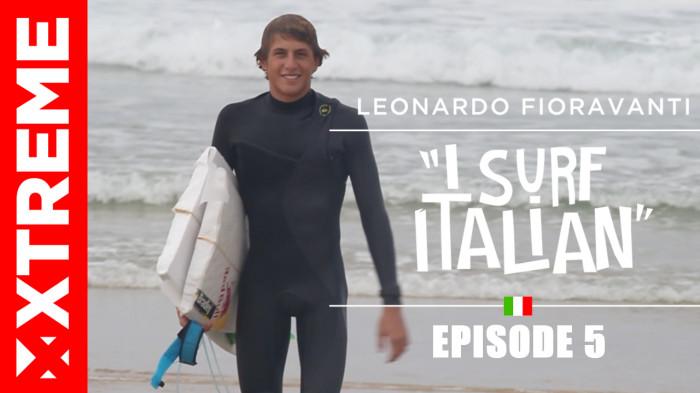 I Surf Italian – Leonardo Fioravanti – Episode 05