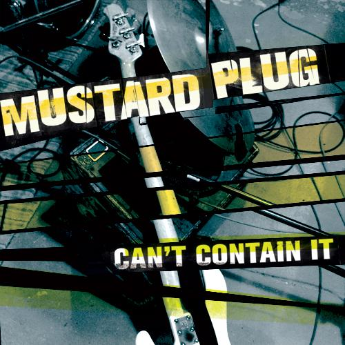 Mustard Plug 'Can't Contain It'