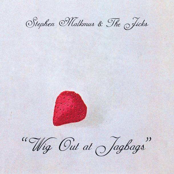 Stephen Malkmus & The Jicks 'Wig Out At Jagbags'