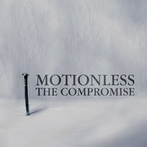The Compromise 'Motionless