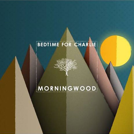 Bedtime For Charlie 'Morningwood'
