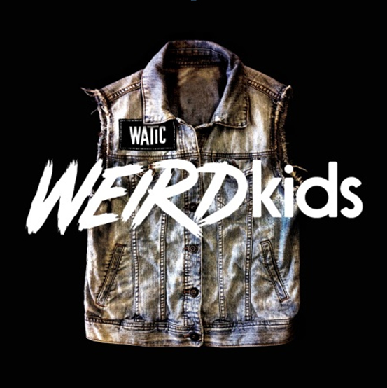 We Are The In Crowd 'Weird Kids'–