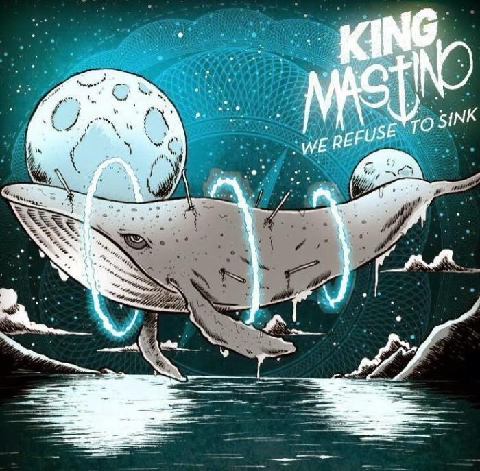 King Mastino 'We Refuse To Sink'