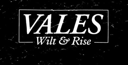 vales-wilt-and-rise-e1391651077674