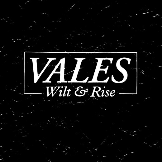 Vales 'Wilt And Rise'