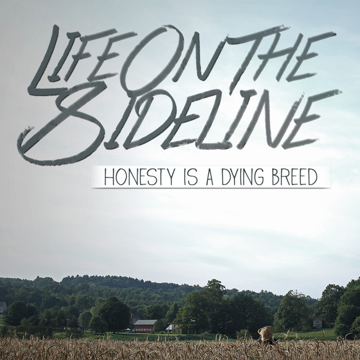 Life On The Sideline 'Honesty Is A Dying Breed'
