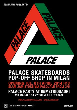 Slam Jam: The 25TH Anniversary Project Palace Skateboards 8 Aprile Milano