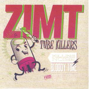 ZIMT 'Tube Killers'