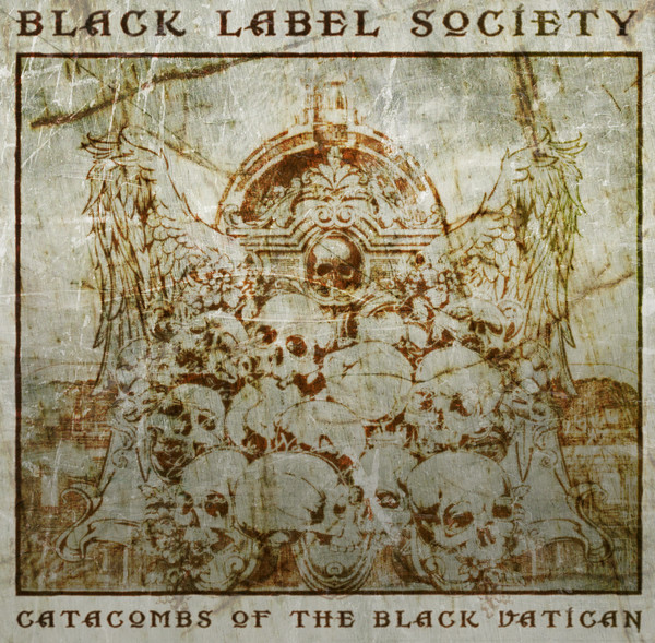 Black Label Society 'Catacombs Of The Black Vatican'