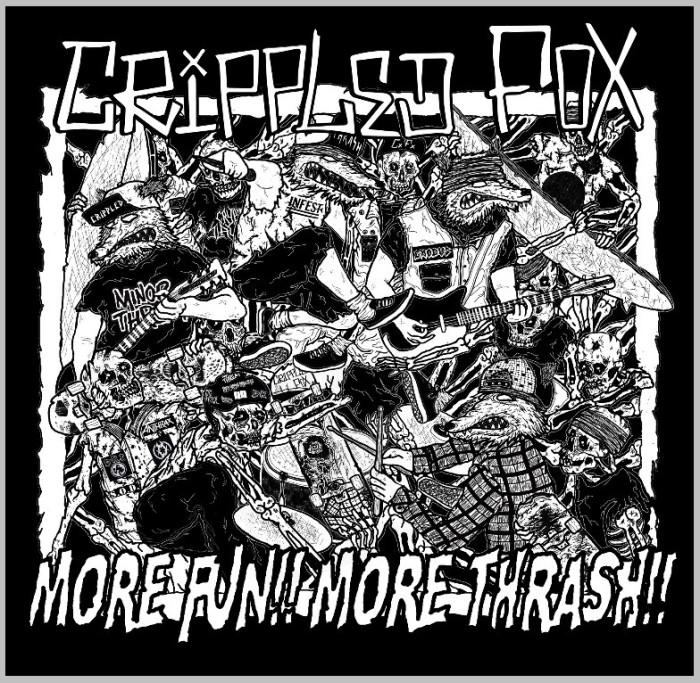 Crippled Fox 'More Thrash! More Fun!'
