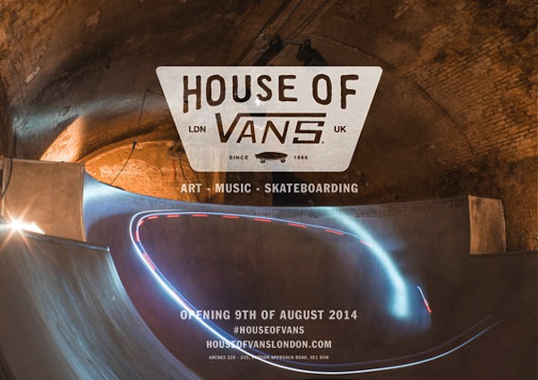 House of Vans London // Opening: 9 agosto 2014