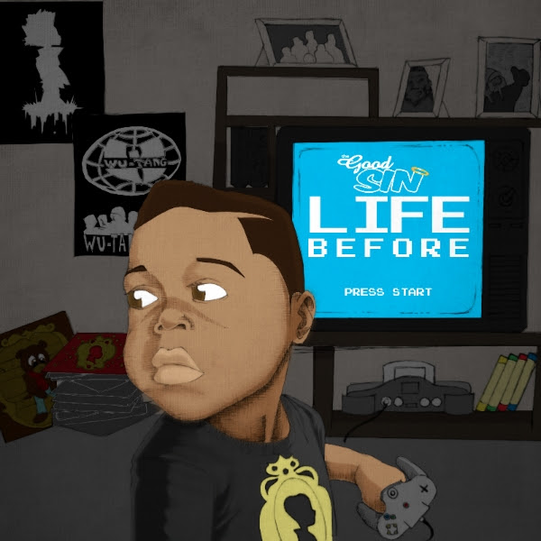 The Good Sin presents 'Life Before'