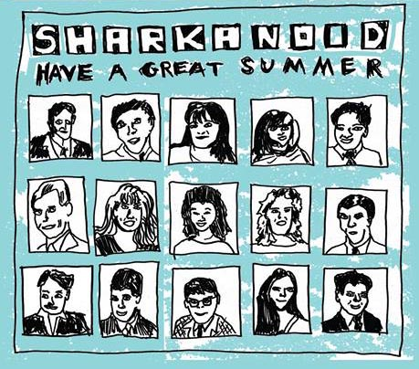 Sharkanoid 'Have A Great Summer'