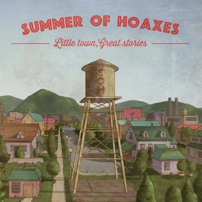 Summer Of Hoaxes 'Little Town, Great Stories'