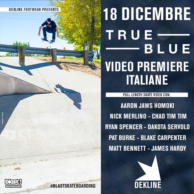 Dekline 'True Blue': le premiere Italiane