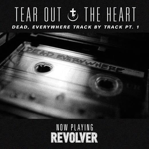 Tear Out The Heart release 'Dead, Everywhere' Track-By-Track via Revolver