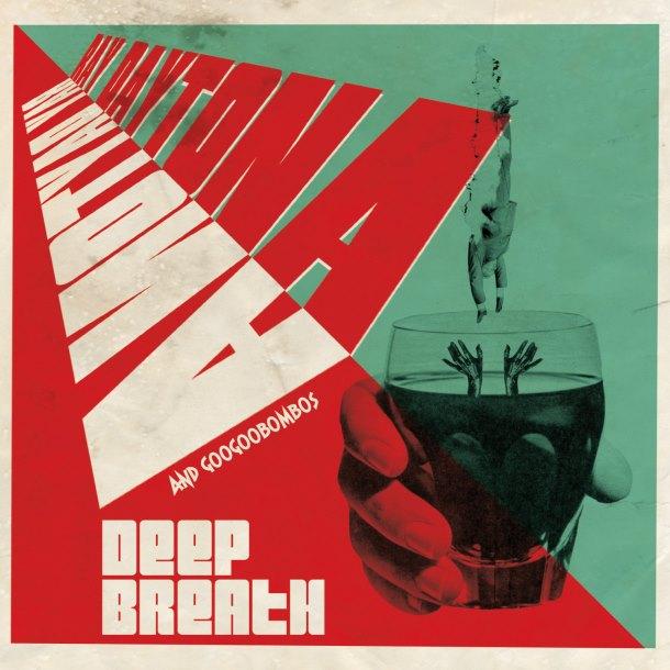 Ray Daytona & Googoobombos 'Deep Breath'