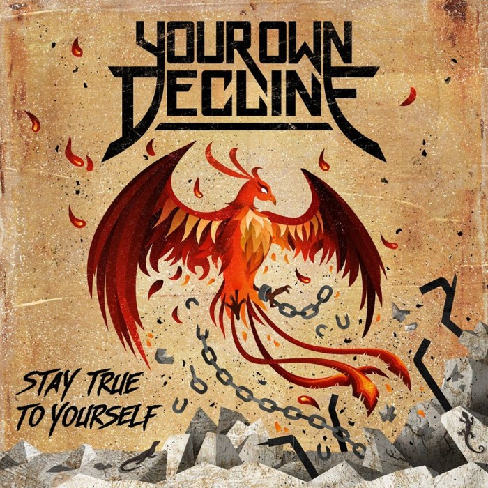 Your Own Decline 'Stay True To Yourself'