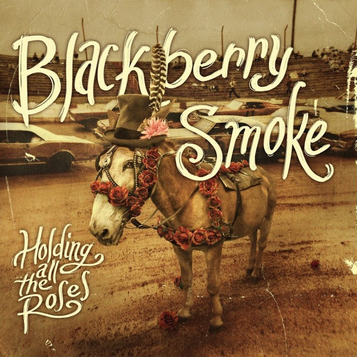 Blackberry Smoke 'Holding All The Roses'