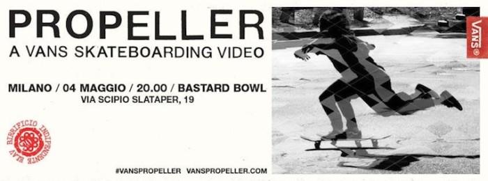 Vans presenta in anteprima lo skate movie 'Propeller' – 4 maggio @ Bastard store