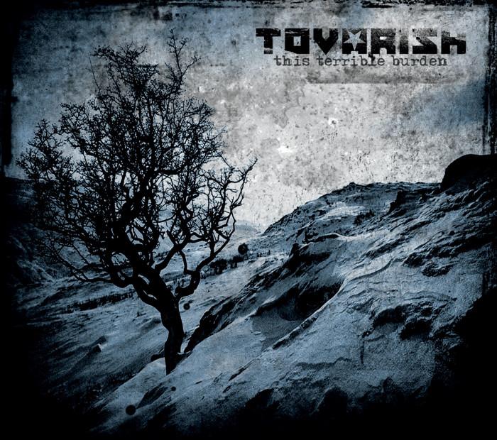 Tovarish 'This Terrible Burden'