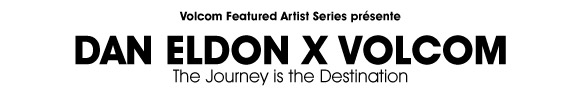Dan Eldon X Volcom   Featured Artist Series