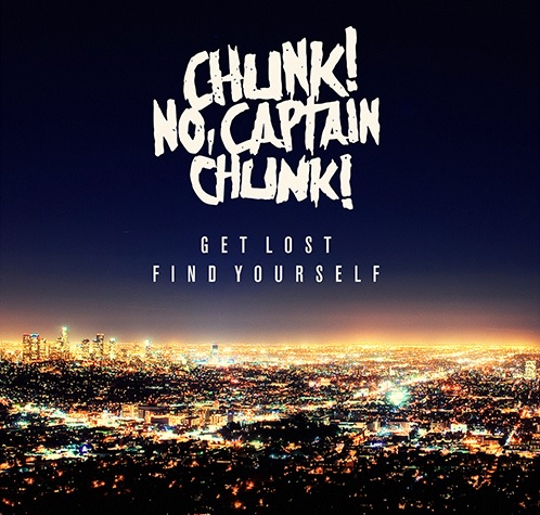 Chunk! No, Captain Chunk 'Get Lost, Find Yourself'